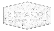 Rise Above the Din